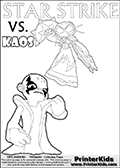 Colouring sheet for kids with a drawing picture of Kaos in a pose where it looks as if he is swearing revenge on the Star Strike Skylander. Skylanders Swap Force coloring page with a lightcore STAR STRIKE magic element Skylander.  Print and color this Skylanders Swap Force STAR STRIKE coloring sheet for kids that is drawn and made available by Loke Hansen (http://www.LokeHansen.com) based on an image from the Skylanders Swap Force PS3 game with Lightcore Star Strike figure in action. This version of the colouring sheet has the light from Star Strikes eyes shown as thin lines.