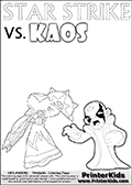 Printable or online coloring page designed with Kaos ( The Skylanders Villain ) and Star Strike on the same colouring sheet. The coloring page printout has Kaos draw as if he is about to attack. He is standing with his mouth open, and his arms arched forward as if he is about to jump someone - or something in a crazed evil attack! This kids coloring page has colorable texts ( STAR STRIKE and KAOS in upper case letters) in addition to the two popular Skylanders Swap Force universe characters. Online and printable coloring page with  lightcore STAR STRIKE that has rays of light from the eyes.  Print and color this Skylanders Swap Force STAR STRIKE coloring sheet for kids that is drawn and made available by Loke Hansen (http://www.LokeHansen.com) based on an image from the Skylanders Swap Force PS3 game with Lightcore Star Strike figure in action. This version of the kids printable sheet has the light from Star Strikes eyes shown as white areas. This means that the rays remove the character lines where they are.