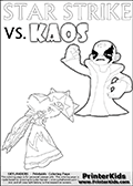 Inspirational coloring activity page with a triumphant looking Kaos and the popular Star Strike skylander figures - and colorable text! Kaos is drawn standing with an arm raised high with his hand formed as a fist. He is looking triumphant, happy or perhaps very confident! Make your own Skylanders adventure and add your story to the printout sheet. Online and printable coloring page with  lightcore STAR STRIKE that has rays of light from the eyes.  Print and color this Skylanders Swap Force STAR STRIKE coloring sheet for kids that is drawn and made available by Loke Hansen (http://www.LokeHansen.com) based on an image from the Skylanders Swap Force PS3 game with Lightcore Star Strike figure in action. This version of the kids printable sheet has the light from Star Strikes eyes shown as white areas. This means that the rays remove the character lines where they are.