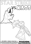 Activity page for kids with the Skylanders Swap Force main villain character KAOS and the magic element Skylander Star Strike. In this printout page for coloring (it can be colored online as well) Kaos is drawn with with both hands in front of his chest - with the fingers slightly bent. Kaos look as if he is frustrated, agry or annyoed. This kids activity page is ment to inspire creativity and make it easy for the yougest Skylanders Swap Force fans to make their own adventures with Star Strike and Kaos. The colouring sheet has room for drawings around / between Kaos and the Star Strike Skylander. Why is Kaos looking so frustrated on this apage? Did the Skylander Star Strike just rauin one of his evil plans? Is Kaos evel looking frustrated, perhaps he just came up with a new evil plan and he is thinking about how evil it is. It might also be the Star Strike skylander on the coloring page that is upsetting him! Make whatever story you want with this Skylanders Swap Force KAOS and Star Strike coloring print - with colorable letters! Online and printable coloring page with  STAR STRIKE  from Skylanders Swap Force.  Print and color this Skylanders Swap Force STAR STRIKE coloring sheet for kids that is drawn and made available by Loke Hansen (http://www.LokeHansen.com) based on an image from the Skylanders Swap Force PS3 game with another variant of the Star Strike character.