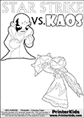Colouring sheet with a clearly annoyed KAOS and Star Strike. Online and printable coloring page with  STAR STRIKE  from Skylanders Swap Force.  Print and color this Skylanders Swap Force STAR STRIKE coloring sheet for kids that is drawn and made available by Loke Hansen (http://www.LokeHansen.com) based on an image from the Skylanders Swap Force PS3 game with another variant of the Star Strike character.