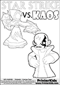 Fantasy kids activity and coloring page with Star Strike and Kaos. In this kids printable sheet for coloring, Kaos is drawn with his arms bent to his sides looking really upset. Kaos is looking almost like a little child that is about to get really really -beep-! The coloring sheet was designed to make it easier for kids to make small mini stories of their own with the Star Strike skylander and Kaos. Awesome kids coloring page with  STAR STRIKE drawn from the side while performing an attack move.  Print and color this Skylanders Swap Force STAR STRIKE coloring sheet for kids that is drawn and made available by Loke Hansen (http://www.LokeHansen.com) based on an image from the Skylanders Swap Force PS3 game. In this variant of the colouring sheet, Star Strike is illustrated without eyes. This means that you can draw the eyes any way you like, and even add a glow-like effect if you want
