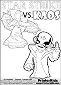 Activity page for Skylanders Swap Force fans with coloring figures and letters. This colouring sheet show Kaos with a finger pointing straight up in the air as if he just got an evil idea. But Star Strike will surely have another idea about how things will turn out. Draw your own adventure based on the colorable figures! Awesome kids coloring page with  STAR STRIKE drawn from the side while performing an attack move.  Print and color this Skylanders Swap Force STAR STRIKE coloring sheet for kids that is drawn and made available by Loke Hansen (http://www.LokeHansen.com) based on an image from the Skylanders Swap Force PS3 game. In this variant of the colouring sheet, Star Strike is illustrated without eyes. This means that you can draw the eyes any way you like, and even add a glow-like effect if you want
