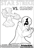Activity page for kids with the Skylanders Swap Force main villain character KAOS and the magic element Skylander Star Strike. In this printout page for coloring (it can be colored online as well) Kaos is drawn with with both hands in front of his chest - with the fingers slightly bent. Kaos look as if he is frustrated, agry or annyoed. This kids activity page is ment to inspire creativity and make it easy for the yougest Skylanders Swap Force fans to make their own adventures with Star Strike and Kaos. The colouring sheet has room for drawings around / between Kaos and the Star Strike Skylander. Why is Kaos looking so frustrated on this apage? Did the Skylander Star Strike just rauin one of his evil plans? Is Kaos evel looking frustrated, perhaps he just came up with a new evil plan and he is thinking about how evil it is. It might also be the Star Strike skylander on the coloring page that is upsetting him! Make whatever story you want with this Skylanders Swap Force KAOS and Star Strike coloring print - with colorable letters! Skylanders coloring page with  STAR STRIKE drawn from the side while turning around with her weapons (one in each hand).  Print and color this Skylanders Swap Force STAR STRIKE coloring sheet for kids that is drawn and made available by Loke Hansen (http://www.LokeHansen.com) based on an image from the Skylanders Swap Force PS3 game.