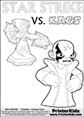 Fantasy kids activity and coloring page with Star Strike and Kaos. In this kids printable sheet for coloring, Kaos is drawn with his arms bent to his sides looking really upset. Kaos is looking almost like a little child that is about to get really really -beep-! The coloring sheet was designed to make it easier for kids to make small mini stories of their own with the Star Strike skylander and Kaos. Skylanders coloring page with  STAR STRIKE drawn from the side while turning around with her weapons (one in each hand).  Print and color this Skylanders Swap Force STAR STRIKE coloring sheet for kids that is drawn and made available by Loke Hansen (http://www.LokeHansen.com) based on an image from the Skylanders Swap Force PS3 game.