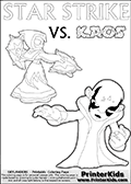 Colorable Skylanders Swap Force inspiration activity page with the magic element skylander Star Strike and the main villain called Kaos. Kaos is drawn slightly bent with an arm stretched out as if he is about to unleash some type of evil magic. There is hope though! The Skylander is there as well! What adventure will your young Skylanders Swap Force Fan be able to come up with based on these settings? Skylanders coloring page with  STAR STRIKE drawn from the side while turning around with her weapons (one in each hand).  Print and color this Skylanders Swap Force STAR STRIKE coloring sheet for kids that is drawn and made available by Loke Hansen (http://www.LokeHansen.com) based on an image from the Skylanders Swap Force PS3 game.