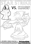 Fantasy kids activity and coloring page with Star Strike and Kaos. In this kids printable sheet for coloring, Kaos is drawn with his arms bent to his sides looking really upset. Kaos is looking almost like a little child that is about to get really really -beep-! The coloring sheet was designed to make it easier for kids to make small mini stories of their own with the Star Strike skylander and Kaos. Lightcore printable kids sheet with a colorable Light Core varaint of the Start Strike Skylanders Swap Force figure. Star Strike is drawn with glowing eyes while turning around holding a weapon in each hand. Print and color this Skylanders Swap Force STAR STRIKE coloring sheet for kids that is drawn and made available by Loke Hansen (http://www.LokeHansen.com) based on an image from the Skylanders Swap Force PS3 game.