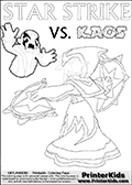 Inspirational adventure kick-starting kids coloring activity page with a scared looking Kaos and the Star Strike Skylander. The Kaos pose is based on one of the ending scenes in the Skylanders Swap Force game where a mountain of dark crystals are about to fall upon Kaos, but what adventure will your young Skylander fan be able to come up with? This printout colouring sheet has colorable text in addition to the two Skylanders figures for coloring! Lightcore printable kids sheet with a colorable Light Core varaint of the Start Strike Skylanders Swap Force figure. Star Strike is drawn with glowing eyes while turning around holding a weapon in each hand. Print and color this Skylanders Swap Force STAR STRIKE coloring sheet for kids that is drawn and made available by Loke Hansen (http://www.LokeHansen.com) based on an image from the Skylanders Swap Force PS3 game.