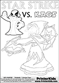 Inspirational coloring activity page with a triumphant looking Kaos and the popular Star Strike skylander figures - and colorable text! Kaos is drawn standing with an arm raised high with his hand formed as a fist. He is looking triumphant, happy or perhaps very confident! Make your own Skylanders adventure and add your story to the printout sheet. Lightcore printable kids sheet with a colorable Light Core varaint of the Start Strike Skylanders Swap Force figure. Star Strike is drawn with glowing eyes while turning around holding a weapon in each hand. Print and color this Skylanders Swap Force STAR STRIKE coloring sheet for kids that is drawn and made available by Loke Hansen (http://www.LokeHansen.com) based on an image from the Skylanders Swap Force PS3 game.