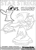 Colorable kids fan page with Kaos drawn as if he is lecturing Star Strike about something. He appear to be talking about something he finds important - but Star Strike will probably have a completely different idea! Great setup for a cool kids Skylander Adventure! Lightcore printable kids sheet with a colorable Light Core varaint of the Start Strike Skylanders Swap Force figure. Star Strike is drawn with glowing eyes while turning around holding a weapon in each hand. Print and color this Skylanders Swap Force STAR STRIKE coloring sheet for kids that is drawn and made available by Loke Hansen (http://www.LokeHansen.com) based on an image from the Skylanders Swap Force PS3 game.