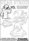 Activity page for Skylanders Swap Force fans with coloring figures and letters. This colouring sheet show Kaos with a finger pointing straight up in the air as if he just got an evil idea. But Star Strike will surely have another idea about how things will turn out. Draw your own adventure based on the colorable figures! Lightcore printable kids sheet with a colorable Light Core varaint of the Start Strike Skylanders Swap Force figure. Star Strike is drawn with glowing eyes while turning around holding a weapon in each hand. Print and color this Skylanders Swap Force STAR STRIKE coloring sheet for kids that is drawn and made available by Loke Hansen (http://www.LokeHansen.com) based on an image from the Skylanders Swap Force PS3 game.