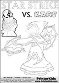 Kids activity page with a colouring picture of Kaos trapped and entangled in branches, leaves and flower. The Kaos illustration is drawn based on a cut scene in the Skylanders Swap Force game. It looks as if this is the end for Kaos, and Star Strike is there to ensure it... But if you have completed the game then you know how this all ends... Perhaps your young Skylanders Swap Force fan has another adventure in mind from this point on? Use this kids activity page with colorable text and figures as inspiration for your very own adventure! Lightcore printable kids sheet with a colorable Light Core varaint of the Start Strike Skylanders Swap Force figure. Star Strike is drawn with glowing eyes while turning around holding a weapon in each hand. Print and color this Skylanders Swap Force STAR STRIKE coloring sheet for kids that is drawn and made available by Loke Hansen (http://www.LokeHansen.com) based on an image from the Skylanders Swap Force PS3 game.