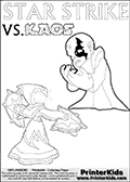 Activity page for kids with the Skylanders Swap Force main villain character KAOS and the magic element Skylander Star Strike. In this printout page for coloring (it can be colored online as well) Kaos is drawn with with both hands in front of his chest - with the fingers slightly bent. Kaos look as if he is frustrated, agry or annyoed. This kids activity page is ment to inspire creativity and make it easy for the yougest Skylanders Swap Force fans to make their own adventures with Star Strike and Kaos. The colouring sheet has room for drawings around / between Kaos and the Star Strike Skylander. Why is Kaos looking so frustrated on this apage? Did the Skylander Star Strike just rauin one of his evil plans? Is Kaos evel looking frustrated, perhaps he just came up with a new evil plan and he is thinking about how evil it is. It might also be the Star Strike skylander on the coloring page that is upsetting him! Make whatever story you want with this Skylanders Swap Force KAOS and Star Strike coloring print - with colorable letters! Coloring page for printing or coloring online with a Light Core Star Strike figure with glowing eys. The kids printable is designed with a thick outer line to make the coloring page as easy to enjoy as possible for the youngest Syklanders Swap Force fans! Print and color this Skylanders Swap Force STAR STRIKE coloring sheet for kids that is drawn and made available by Loke Hansen (http://www.LokeHansen.com) based on an image from the Skylanders Swap Force PS3 game.
