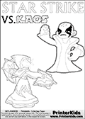 Inspirational coloring activity page with a triumphant looking Kaos and the popular Star Strike skylander figures - and colorable text! Kaos is drawn standing with an arm raised high with his hand formed as a fist. He is looking triumphant, happy or perhaps very confident! Make your own Skylanders adventure and add your story to the printout sheet. Coloring page for printing or coloring online with a Light Core Star Strike figure with glowing eys. The kids printable is designed with a thick outer line to make the coloring page as easy to enjoy as possible for the youngest Syklanders Swap Force fans! Print and color this Skylanders Swap Force STAR STRIKE coloring sheet for kids that is drawn and made available by Loke Hansen (http://www.LokeHansen.com) based on an image from the Skylanders Swap Force PS3 game.