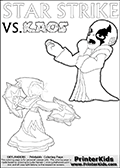 Colorable kids fan page with Kaos drawn as if he is lecturing Star Strike about something. He appear to be talking about something he finds important - but Star Strike will probably have a completely different idea! Great setup for a cool kids Skylander Adventure! Coloring page for printing or coloring online with a Light Core Star Strike figure with glowing eys. The kids printable is designed with a thick outer line to make the coloring page as easy to enjoy as possible for the youngest Syklanders Swap Force fans! Print and color this Skylanders Swap Force STAR STRIKE coloring sheet for kids that is drawn and made available by Loke Hansen (http://www.LokeHansen.com) based on an image from the Skylanders Swap Force PS3 game.