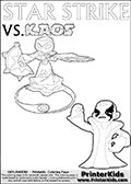 Inspirational coloring activity page with a triumphant looking Kaos and the popular Star Strike skylander figures - and colorable text! Kaos is drawn standing with an arm raised high with his hand formed as a fist. He is looking triumphant, happy or perhaps very confident! Make your own Skylanders adventure and add your story to the printout sheet. Magical coloring page for printing or coloring online with a Star Strike figure surrounded by a magic circle. Print and color this Skylanders Swap Force STAR STRIKE coloring sheet for kids that is drawn and made available by Loke Hansen (http://www.LokeHansen.com) inspired by a screenshot from the Skylanders Swap Force PS3 game while playing with the Star Strike figure.