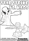 Adventure colouring sheet for kids with Kaos and the magic element skylander Star Strike. The kids printable page for coloring is ment to inspire small personalized stories about Kaos and the skylander Star Strike. With a little help from line art drawn figures, the story is sure to come out! The kids coloring page has both colorable text and characters. The Kaos figure for coloring has Kaos illustrated with Kaos holding his one arm out to the side with the other in front of him. Kaos has his head twisted just a little bit. Coloring page for printing or coloring online with a Star Strike figure drawn from the front. The Star Strike figure is drawn attacking with a weapon in each hand. Print and color this Skylanders Swap Force STAR STRIKE coloring sheet for kids that is drawn and made available by Loke Hansen (http://www.LokeHansen.com) inspired by a screenshot from the Skylanders Swap Force PS3 game while playing with the Star Strike figure.