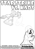 Activity page for kids with the Skylanders Swap Force main villain character KAOS and the magic element Skylander Star Strike. In this printout page for coloring (it can be colored online as well) Kaos is drawn with with both hands in front of his chest - with the fingers slightly bent. Kaos look as if he is frustrated, agry or annyoed. This kids activity page is ment to inspire creativity and make it easy for the yougest Skylanders Swap Force fans to make their own adventures with Star Strike and Kaos. The colouring sheet has room for drawings around / between Kaos and the Star Strike Skylander. Why is Kaos looking so frustrated on this apage? Did the Skylander Star Strike just rauin one of his evil plans? Is Kaos evel looking frustrated, perhaps he just came up with a new evil plan and he is thinking about how evil it is. It might also be the Star Strike skylander on the coloring page that is upsetting him! Make whatever story you want with this Skylanders Swap Force KAOS and Star Strike coloring print - with colorable letters! Skylanders Swap Force kids colorable page  with a Star Strike figure drawn somewhat from the side while attacking with an amazing magical ability. The Star Strike figure is drawn attacking with magical energy shaped as stars, passing though a magical circle and ending in a magical orb. Print and color this Skylanders Swap Force STAR STRIKE coloring sheet for kids that is drawn and made available by Loke Hansen (http://www.LokeHansen.com) inspired by a screenshot from the Skylanders Swap Force PS3 game while playing with the Star Strike figure.