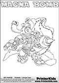 Printable or online colorable Skylanders Swap Force coloring page. This colouring sheet show the combination skylander MAGNA BOMB that has to be made by combining parts from other Skylanders Swap Force characters! MAGNA BOMB is drawn with the upper part of the MAGNA CHARGE Skylander and the lower part of the STINK BOMB Skylander. In this coloring page, the MAGNA BOMB skylander can be colored in full - as a complete skylander. The colouring page is drawn with a super thin line and has a colorable text with the MAGNA BOMB letters as well. Print and color this Skylanders Swap Force MAGNA BOMB coloring book page that is drawn and made available by Loke Hansen (http://www.LokeHansen.com) based on the original artwork of the Skylanders characters from the Skylanders Swap Force website. This coloring page variant has the highest amount of detail areas due to the thin drawing line used. Be sure to check the two other variants of this coloring page for more stroke (the line used to draw the MAGNA BOMB with) options.