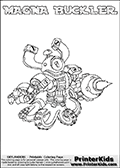 Skylanders Swap Force coloring page with MAGNA BUCKLER. The MAGNA BUCKLER Skylander figure cannot be bought as it is, it must be made by combining parts from MAGNA charge and WASH BUCKLER! MAGNA BUCKLER is drawn with the upper part of the MAGNA CHARGE Skylander and the lower part of the WASH BUCKLER Skylander. In this coloring page, the MAGNA BUCKLER skylander can be colored completely. The colouring page is drawn with a thin shaded line and has a colorable text with the MAGNA BUCKLER letters as well. Print and color this Skylanders Swap Force MAGNA BUCKLER coloring book page that is drawn and made available by Loke Hansen (http://www.LokeHansen.com) based on the original artwork of the Skylanders characters from the Skylanders Swap Force website. This line variant is the -editors choice- where detail areas and line appearance are in best balance. Be sure to check the two other variants of this coloring page for more stroke (the line used to draw the MAGNA BUCKLER with) options.