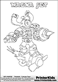 If you are looking for printable coloring pages with Skylanders Swap Force figures or characters that has one or more parts from the MAGNA CHARGE skylander - then you have found one of the MANY printable coloring pages here at www.PrinterKids.com that has just that! This printable coloring page (that can be colored online via our website as well) show the Skylanders Swap Force figure combination MAGNA JET. MAGNA JET is drawn with the upper part of the MAGNA CHARGE Skylander and the lower part of the BOOM JET Skylander in this coloring sheet. The MAGNA JET skylander parts are drawn so that the Skylander can be colored in full - as one character or figure. Print and color this Skylanders Swap Force MAGNA JET page that is drawn by Loke Hansen (http://www.LokeHansen.com) based on the original artwork of the Skylanders characters from the Skylanders Swap Force website. Be sure to check out the many other Skylanders Swap force coloring pages in our section!