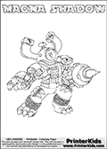 Printable or online colorable Skylanders Swap Force coloring page. This colouring sheet show the combination skylander MAGNA SHADOW that has to be made by combining parts from other Skylanders Swap Force characters! MAGNA SHADOW is drawn with the upper part of the MAGNA CHARGE Skylander and the lower part of the TRAP SHADOW Skylander. In this coloring page, the MAGNA SHADOW skylander can be colored in full - as a complete skylander. The colouring page is drawn with a super thin line and has a colorable text with the MAGNA SHADOW letters as well. Print and color this Skylanders Swap Force MAGNA SHADOW coloring book page that is drawn and made available by Loke Hansen (http://www.LokeHansen.com) based on the original artwork of the Skylanders characters from the Skylanders Swap Force website. This coloring page variant has the highest amount of detail areas due to the thin drawing line used. Be sure to check the two other variants of this coloring page for more stroke (the line used to draw the MAGNA SHADOW with) options.