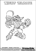 Freely available printable coloring page with the Skylanders Swap Force combined figure NIGHT BLADE. This is one of the different printable coloring pages here at www.PrinterKids.com that have a colorable Skylanders Swap Force figure with one of more parts from the mysterious boxing themed skylander NIGHT SHIFT. This printable coloring sheet show the Skylanders Swap Force figure combination NIGHT BLADE, that is drawn with the upper part of the NIGHT SHIFT Skylander holding a pair of boxing gloves and the lower part of the FREEZE BLADE Skylander. In this coloring page, the NIGHT BLADE skylander is designed so it can be colored in full - as one complete character (a free browser based online coloring page version is available as well for mouse and touch devices!). Print and color this Skylanders Swap Force NIGHT BLADE page that is drawn by Loke Hansen (http://www.LokeHansen.com) based on the original artwork of the Skylanders characters from the Skylanders Swap Force website. Be sure to check out the many other Skylanders Swap force coloring pages!