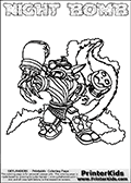Printable and online colorable page for Skylanders Swap Force fans with the combination figure called NIGHT BOMB. NIGHT BOMB must be made by combining parts from other Skylanders Swap Force characters! NIGHT BOMB is drawn with the upper part of the NIGHT SHIFT Skylander and the lower part of the STINK BOMB Skylander, the part used from each Skylander is used in the new skylanders name. In this coloring page, the NIGHT BOMB skylander can be colored completely. The colouring page is drawn with a very thick line making it ideal for the youngest Skylanders Swap Force fans. The downside of the thick line is that some detail areas become unavailable for coloring. The coloring page has a colorable text with the NIGHT BOMB letters as well. Print and color this Skylanders Swap Force NIGHT BOMB coloring book page that is drawn and made available by Loke Hansen (http://www.LokeHansen.com) based on the original artwork of the Skylanders characters from the Skylanders Swap Force website. Be sure to check the two other variants of this coloring page for more line width options.