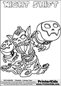 Printable or online colorable Skylanders Swap Force coloring page with the original swappable character NIGHT SHIFT. NIGHT SHIFT is a Skylander that can be bought and combined with other swappable Skylanders - the two parts NIGHT and SHIFT are in the same figure box! The colouring page is drawn with a thick line. This make the coloring page ideal for the youngest fans. The printable coloring page also have the skylander name as colorable text. Print and color this Skylanders Swap Force NIGHT SHIFT coloring print page that is drawn and made available by Loke Hansen (http://www.LokeHansen.com) based on the original artwork of the Skylanders characters from the Skylanders Swap Force website.