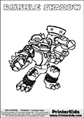 Printable and online colorable page for Skylanders Swap Force fans with the combination figure called RUBBLE SHADOW. RUBBLE SHADOW must be made by combining parts from other Skylanders Swap Force characters! RUBBLE SHADOW is drawn with the upper part of the RUBBLE ROUSER Skylander and the lower part of the TRAP SHADOW Skylander, the part used from each Skylander is used in the new skylanders name. In this coloring page, the RUBBLE SHADOW skylander can be colored completely. The colouring page is drawn with a very thick line making it ideal for the youngest Skylanders Swap Force fans. The downside of the thick line is that some detail areas become unavailable for coloring. The coloring page has a colorable text with the RUBBLE SHADOW letters as well. Print and color this Skylanders Swap Force RUBBLE SHADOW coloring book page that is drawn and made available by Loke Hansen (http://www.LokeHansen.com) based on the original artwork of the Skylanders characters from the Skylanders Swap Force website. Be sure to check the two other variants of this coloring page for more line width options.
