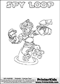 This printable coloring page for Skylanders Swap Force fans  show SPY LOOP - a combination Skylander. The Skylander cannot be bought as it is, it must be made by swapping parts from other Skylanders Swap Force figures! SPY LOOP is drawn with the upper part of the SPY RISE Skylander and the lower part of the HOOT LOOP Skylander. In this coloring page, the SPY LOOP skylander can be colored in full - as one complete character (you can print this coloring sheet or draw it online). The coloring sheet also include a colorable text with the SPY LOOP letters. Print and color this Skylanders Swap Force SPY LOOP sheet that is drawn by Loke Hansen (http://www.LokeHansen.com) based on the original artwork of the Skylanders characters from the Skylanders Swap Force website.