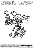 The coloring page is available as a coloring page to print and as an online coloring page. This colouring sheet is ment for Skylanders Swap Force fans and show the unique combination skylander called STINK LOOP. The Skylander cannot be bought as it is, it must be made by combining parts from other Skylanders Swap Force characters! STINK LOOP is drawn with the upper part of the STINK BOMB Skylander and the lower part of the HOOT LOOP Skylander, the part used from each Skylander is used in the new skylanders name. In this coloring page, the STINK LOOP skylander can be colored completely. The colouring page is drawn with a very thick line making it ideal for the youngest Skylanders Swap Force fans. The downside of the thick line is that some detail areas become unavailable for coloring. The coloring page has a colorable text with the STINK LOOP letters as well. Print and color this Skylanders Swap Force STINK LOOP coloring book page that is drawn and made available by Loke Hansen (http://www.LokeHansen.com) based on the original artwork of the Skylanders characters from the Skylanders Swap Force website. Be sure to check the two other variants of this coloring page for more line width options.