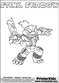 Skylanders Swap Force coloring page with STINK SHADOW. This Skylander cannot be bought as it is, it must be made by combining parts from other Skylanders Swap Force characters! STINK SHADOW is drawn with the upper part of the STINK BOMB Skylander and the lower part of the TRAP SHADOW Skylander, the part used from each Skylander is used in the new skylanders name. In this coloring page, the STINK SHADOW skylander can be colored completely. The colouring page is drawn with a thin shaded line and has a colorable text with the STINK SHADOW letters as well. Print and color this Skylanders Swap Force STINK SHADOW coloring book page that is drawn and made available by Loke Hansen (http://www.LokeHansen.com) based on the original artwork of the Skylanders characters from the Skylanders Swap Force website. This line variant is the -editors choice- where detail areas and line appearance are in best balance. Be sure to check the two other variants of this coloring page for more stroke (the line used to draw the STINK SHADOW with) options.