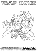 Printable or online colorable Skylanders Swap Force coloring page. This colouring sheet show the combination skylander TRAP BOMB that has to be made by combining parts from other Skylanders Swap Force characters! TRAP BOMB is drawn with the upper part of the TRAP SHADOW Skylander and the lower part of the STINK BOMB Skylander. In this coloring page, the TRAP BOMB skylander can be colored in full - as a complete skylander. The colouring page is drawn with a super thin line and has a colorable text with the TRAP BOMB letters as well. Print and color this Skylanders Swap Force TRAP BOMB coloring book page that is drawn and made available by Loke Hansen (http://www.LokeHansen.com) based on the original artwork of the Skylanders characters from the Skylanders Swap Force website. This coloring page variant has the highest amount of detail areas due to the thin drawing line used. Be sure to check the two other variants of this coloring page for more stroke (the line used to draw the TRAP BOMB with) options.