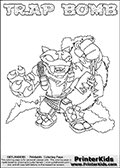 Skylanders Swap Force coloring page with TRAP BOMB. The TRAP BOMB Skylander figure cannot be bought as it is, it must be made by combining parts from TRAP SHADOW AND STINK BOMB! TRAP BOMB is drawn with the upper part of the TRAP SHADOW Skylander and the lower part of the STINK BOMB Skylander. In this coloring page, the TRAP BOMB skylander can be colored completely. The colouring page is drawn with a thin shaded line and has a colorable text with the TRAP BOMB letters as well. Print and color this Skylanders Swap Force TRAP BOMB coloring book page that is drawn and made available by Loke Hansen (http://www.LokeHansen.com) based on the original artwork of the Skylanders characters from the Skylanders Swap Force website. This line variant is the -editors choice- where detail areas and line appearance are in best balance. Be sure to check the two other variants of this coloring page for more stroke (the line used to draw the TRAP BOMB with) options.