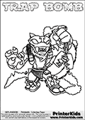 Printable and online colorable page for Skylanders Swap Force fans with the combination figure called TRAP BOMB. TRAP BOMB must be made by combining parts from other Skylanders Swap Force characters! TRAP BOMB is drawn with the upper part of the TRAP SHADOW Skylander and the lower part of the STINK BOMB Skylander, the part used from each Skylander is used in the new skylanders name. In this coloring page, the TRAP BOMB skylander can be colored completely. The colouring page is drawn with a very thick line making it ideal for the youngest Skylanders Swap Force fans. The downside of the thick line is that some detail areas become unavailable for coloring. The coloring page has a colorable text with the TRAP BOMB letters as well. Print and color this Skylanders Swap Force TRAP BOMB coloring book page that is drawn and made available by Loke Hansen (http://www.LokeHansen.com) based on the original artwork of the Skylanders characters from the Skylanders Swap Force website. Be sure to check the two other variants of this coloring page for more line width options.