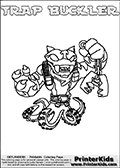 Printable and online colorable page for Skylanders Swap Force fans with the combination figure called TRAP BUCKLER. TRAP BUCKLER must be made by combining parts from other Skylanders Swap Force characters! TRAP BUCKLER is drawn with the upper part of the TRAP SHADOW Skylander and the lower part of the WASH BUCKLER Skylander, the part used from each Skylander is used in the new skylanders name. In this coloring page, the TRAP BUCKLER skylander can be colored completely. The colouring page is drawn with a very thick line making it ideal for the youngest Skylanders Swap Force fans. The downside of the thick line is that some detail areas become unavailable for coloring. The coloring page has a colorable text with the TRAP BUCKLER letters as well. Print and color this Skylanders Swap Force TRAP BUCKLER coloring book page that is drawn and made available by Loke Hansen (http://www.LokeHansen.com) based on the original artwork of the Skylanders characters from the Skylanders Swap Force website. Be sure to check the two other variants of this coloring page for more line width options.