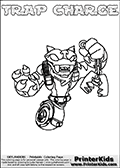 Printable and online colorable page for Skylanders Swap Force fans with the combination figure called TRAP CHARGE. TRAP CHARGE must be made by combining parts from other Skylanders Swap Force characters! TRAP CHARGE is drawn with the upper part of the TRAP SHADOW Skylander and the lower part of the MAGNA CHARGE Skylander, the part used from each Skylander is used in the new skylanders name. In this coloring page, the TRAP CHARGE skylander can be colored completely. The colouring page is drawn with a very thick line making it ideal for the youngest Skylanders Swap Force fans. The downside of the thick line is that some detail areas become unavailable for coloring. The coloring page has a colorable text with the TRAP CHARGE letters as well. Print and color this Skylanders Swap Force TRAP CHARGE coloring book page that is drawn and made available by Loke Hansen (http://www.LokeHansen.com) based on the original artwork of the Skylanders characters from the Skylanders Swap Force website. Be sure to check the two other variants of this coloring page for more line width options.