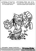 Printable and online colorable page for Skylanders Swap Force fans with the combination figure called TRAP DRILLA. TRAP DRILLA must be made by combining parts from other Skylanders Swap Force characters! TRAP DRILLA is drawn with the upper part of the TRAP SHADOW Skylander and the lower part of the GRILLA DRILLA Skylander, the part used from each Skylander is used in the new skylanders name. In this coloring page, the TRAP DRILLA skylander can be colored completely. The colouring page is drawn with a very thick line making it ideal for the youngest Skylanders Swap Force fans. The downside of the thick line is that some detail areas become unavailable for coloring. The coloring page has a colorable text with the TRAP DRILLA letters as well. Print and color this Skylanders Swap Force TRAP DRILLA coloring book page that is drawn and made available by Loke Hansen (http://www.LokeHansen.com) based on the original artwork of the Skylanders characters from the Skylanders Swap Force website. Be sure to check the two other variants of this coloring page for more line width options.