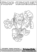 Printable or online colorable Skylanders Swap Force coloring page. This colouring sheet show the combination skylander TRAP KRAKEN that has to be made by combining parts from other Skylanders Swap Force characters! TRAP KRAKEN is drawn with the upper part of the TRAP SHADOW Skylander and the lower part of the FIRE KRAKEN Skylander. In this coloring page, the TRAP KRAKEN skylander can be colored in full - as a complete skylander. The colouring page is drawn with a super thin line and has a colorable text with the TRAP KRAKEN letters as well. Print and color this Skylanders Swap Force TRAP KRAKEN coloring book page that is drawn and made available by Loke Hansen (http://www.LokeHansen.com) based on the original artwork of the Skylanders characters from the Skylanders Swap Force website. This coloring page variant has the highest amount of detail areas due to the thin drawing line used. Be sure to check the two other variants of this coloring page for more stroke (the line used to draw the TRAP KRAKEN with) options.