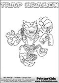 Skylanders Swap Force coloring page with TRAP KRAKEN. The TRAP KRAKEN Skylander figure cannot be bought as it is, it must be made by combining parts from TRAP SHADOW AND FIRE KRAKEN! TRAP KRAKEN is drawn with the upper part of the TRAP SHADOW Skylander and the lower part of the FIRE KRAKEN Skylander. In this coloring page, the TRAP KRAKEN skylander can be colored completely. The colouring page is drawn with a thin shaded line and has a colorable text with the TRAP KRAKEN letters as well. Print and color this Skylanders Swap Force TRAP KRAKEN coloring book page that is drawn and made available by Loke Hansen (http://www.LokeHansen.com) based on the original artwork of the Skylanders characters from the Skylanders Swap Force website. This line variant is the -editors choice- where detail areas and line appearance are in best balance. Be sure to check the two other variants of this coloring page for more stroke (the line used to draw the TRAP KRAKEN with) options.