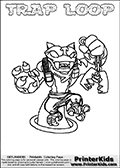 Printable and online colorable page for Skylanders Swap Force fans with the combination figure called TRAP LOOP. TRAP LOOP must be made by combining parts from other Skylanders Swap Force characters! TRAP LOOP is drawn with the upper part of the TRAP SHADOW Skylander and the lower part of the HOOT LOOP Skylander, the part used from each Skylander is used in the new skylanders name. In this coloring page, the TRAP LOOP skylander can be colored completely. The colouring page is drawn with a very thick line making it ideal for the youngest Skylanders Swap Force fans. The downside of the thick line is that some detail areas become unavailable for coloring. The coloring page has a colorable text with the TRAP LOOP letters as well. Print and color this Skylanders Swap Force TRAP LOOP coloring book page that is drawn and made available by Loke Hansen (http://www.LokeHansen.com) based on the original artwork of the Skylanders characters from the Skylanders Swap Force website. Be sure to check the two other variants of this coloring page for more line width options.