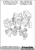 Printable or online colorable Skylanders Swap Force coloring page. This colouring sheet show the combination skylander TRAP RISE that has to be made by combining parts from other Skylanders Swap Force characters! TRAP RISE is drawn with the upper part of the TRAP SHADOW Skylander and the lower part of the SPY RISE Skylander. In this coloring page, the TRAP RISE skylander can be colored in full - as a complete skylander. The colouring page is drawn with a super thin line and has a colorable text with the TRAP RISE letters as well. Print and color this Skylanders Swap Force TRAP RISE coloring book page that is drawn and made available by Loke Hansen (http://www.LokeHansen.com) based on the original artwork of the Skylanders characters from the Skylanders Swap Force website. This coloring page variant has the highest amount of detail areas due to the thin drawing line used. Be sure to check the two other variants of this coloring page for more stroke (the line used to draw the TRAP RISE with) options.