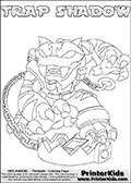 Printable or online colorable Skylanders Swap Force coloring page with the original swappable character TRAP SHADOW. TRAP SHADOW is a Skylander that can be bought and combined with other swappable Skylanders - the two parts TRAP and SHADOW are in the same figure box! The colouring page is drawn with a super thin line and has a colorable text with the TRAP SHADOW letters. Print and color this Skylanders Swap Force TRAP SHADOW coloring print page that is drawn and made available by Loke Hansen (http://www.LokeHansen.com) based on the original artwork of the Skylanders characters from the Skylanders Swap Force website. This coloring page variant has the highest amount of detail areas due to the thin drawing line used. Be sure to check the two other variants of this coloring page for more stroke (the line used to draw the TRAP SHADOW with) options.