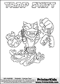 Skylanders Swap Force coloring page with TRAP SHIFT. The TRAP SHIFT Skylander figure cannot be bought as it is, it must be made by combining parts from TRAP SHADOW and NIGHT SHIFT! TRAP SHIFT is drawn with the upper part of the TRAP SHADOW Skylander and the lower part of the NIGHT SHIFT Skylander. In this coloring page, the TRAP SHIFT skylander can be colored completely. The colouring page is drawn with a thin shaded line and has a colorable text with the TRAP SHIFT letters as well. Print and color this Skylanders Swap Force TRAP SHIFT coloring book page that is drawn and made available by Loke Hansen (http://www.LokeHansen.com) based on the original artwork of the Skylanders characters from the Skylanders Swap Force website. This line variant is the -editors choice- where detail areas and line appearance are in best balance. Be sure to check the two other variants of this coloring page for more stroke (the line used to draw the TRAP SHIFT with) options.