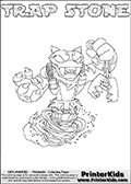 Printable or online colorable Skylanders Swap Force coloring page. This colouring sheet show the combination skylander TRAP STONE that has to be made by combining parts from other Skylanders Swap Force characters! TRAP STONE is drawn with the upper part of the TRAP SHADOW Skylander and the lower part of the DOOM STONE Skylander. In this coloring page, the TRAP STONE skylander can be colored in full - as a complete skylander. The colouring page is drawn with a super thin line and has a colorable text with the TRAP STONE letters as well. Print and color this Skylanders Swap Force TRAP STONE coloring book page that is drawn and made available by Loke Hansen (http://www.LokeHansen.com) based on the original artwork of the Skylanders characters from the Skylanders Swap Force website. This coloring page variant has the highest amount of detail areas due to the thin drawing line used. Be sure to check the two other variants of this coloring page for more stroke (the line used to draw the TRAP STONE with) options.