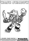 Printable and online colorable page for Skylanders Swap Force fans with the combination figure called WASH SHADOW. WASH SHADOW must be made by combining parts from other Skylanders Swap Force characters! WASH SHADOW is drawn with the upper part of the WASH BUCKLER Skylander and the lower part of the TRAP SHADOW Skylander, the part used from each Skylander is used in the new skylanders name. In this coloring page, the WASH SHADOW skylander can be colored completely. The colouring page is drawn with a very thick line making it ideal for the youngest Skylanders Swap Force fans. The downside of the thick line is that some detail areas become unavailable for coloring. The coloring page has a colorable text with the WASH SHADOW letters as well. Print and color this Skylanders Swap Force WASH SHADOW coloring book page that is drawn and made available by Loke Hansen (http://www.LokeHansen.com) based on the original artwork of the Skylanders characters from the Skylanders Swap Force website. Be sure to check the two other variants of this coloring page for more line width options.